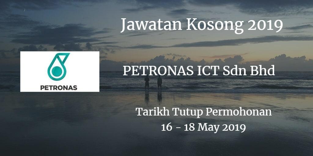 Jawatan Kosong PETRONAS ICT Sdn Bhd 16 - 18 May 2019