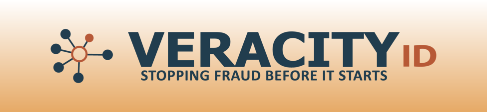 VeracityID:  Stopping fraud before it starts
