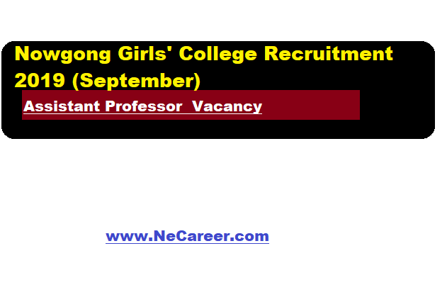 Nowgong Girls' College Recruitment 2019 (September) | Assistant Professor  Vacancy
