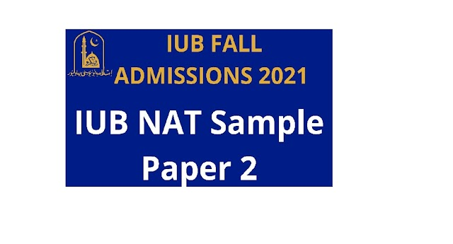 IUB Admission  Fall 2021 / NAT Test Syllabus | Outline | Pattern | Past papers