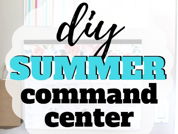 Complete DIY Command Center: For an Easy and Organized Summer
