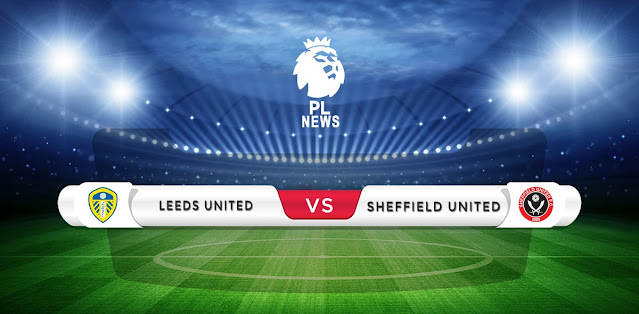 Leeds United vs Sheffield United Prediction & Match Preview