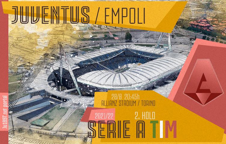 Serie A 2021/22 / 2. kolo / Juventus - Empoli, subota, 20:45h