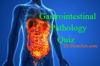 كويز امراض الجهاز الهضمي Gastrointestinal Pathology Quiz
