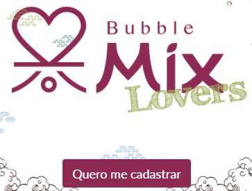 Cadastrar Fidelidade Bubble Mix Lovers