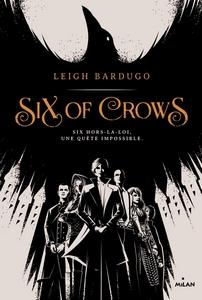 Couverture de Six of Crows, Leigh Bardugo