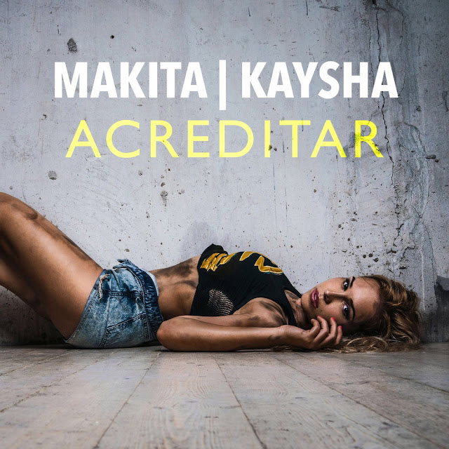 http://www.mediafire.com/file/rywdqjre8dphqlx/Makita__Kaysha_-_Acreditar.mp3/file