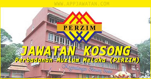 Jawatan Kosong Perbadanan Muzium Melaka (PERZIM)