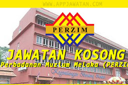 Jawatan Kosong Perbadanan Muzium Melaka (PERZIM) - 30 Ogos 2018