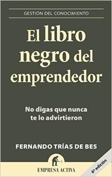 El libro negro del emprendedor – Fernando Trías De Bes