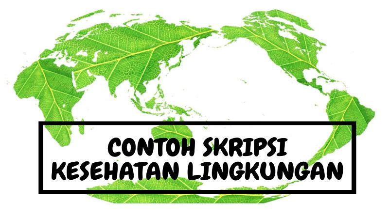 Contoh Skripsi Kesehatan Lingkungan Terbaru