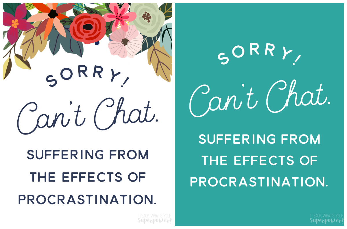 Slow down those chatty Cathys, and get your paperwork done with this procrastination door sign!