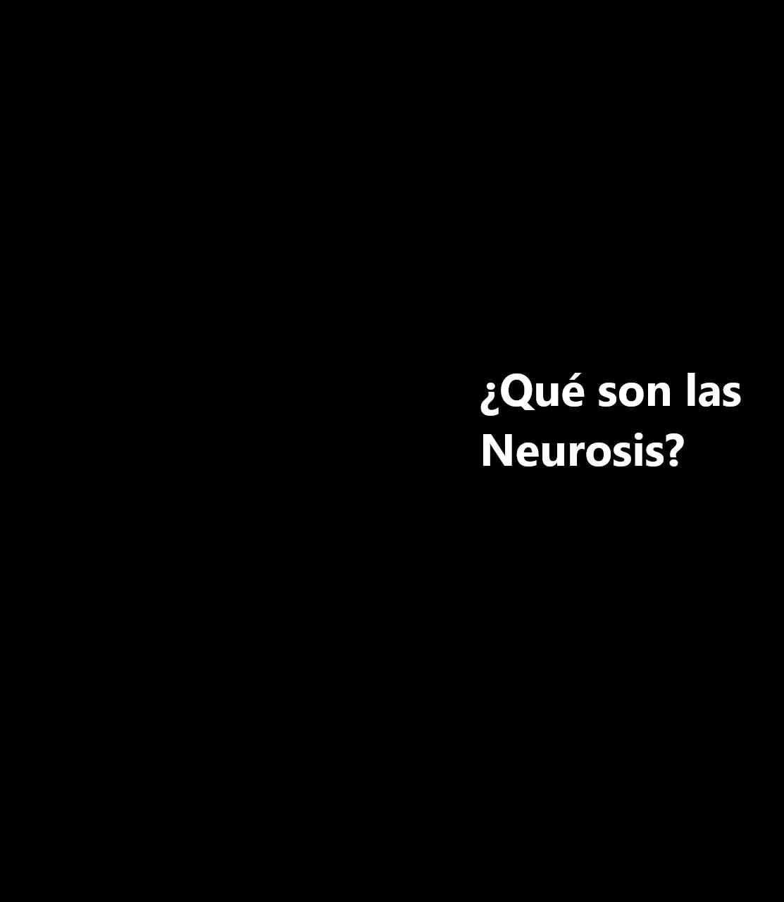 ¿Qué son las neurosis?