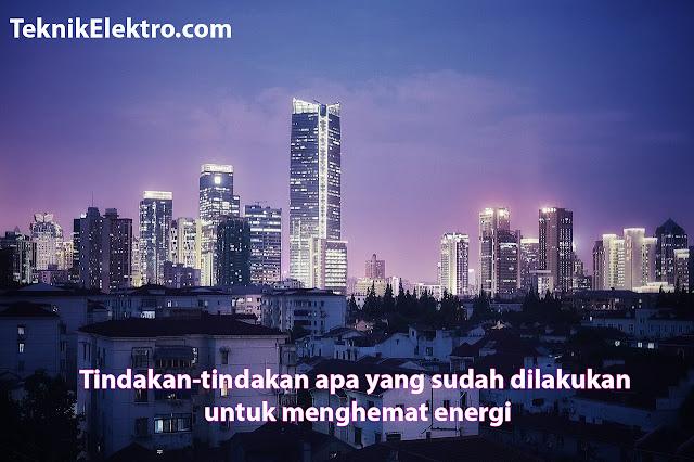 Tindakan-tindakan apa yang sudah dilakukan untuk menghemat energi