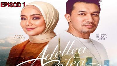Tonton Drama Adellea Sofea Episod 1