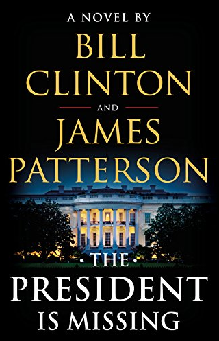 The President Is Missing - Novel by Bill Clinton,