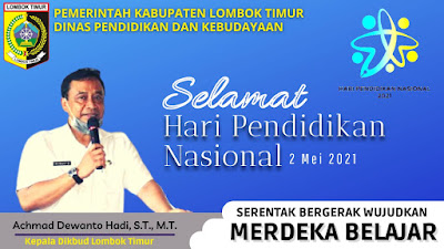 Kepala Dinas Pendidikan Dan Kebudayaan Kabupaten Lombok Timur Mengucapkan Selamat Hari Pendidikan Nasional (Hardiknas) 2 Mei 2021