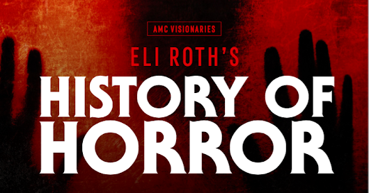 [Series Review] Eli Roth's History of Horror- Season 1