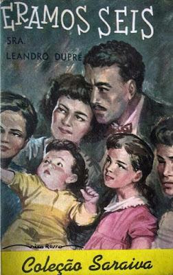 Éramos seis. Sra. Leandro Dupré. Edição Saraiva (São Paulo-SP). Coleção Saraiva, em dois volumes (nº 141 e 142). Março de 1960 (volume 141) e Abril de 1960 (volume 142). Capa de Nico Rosso.