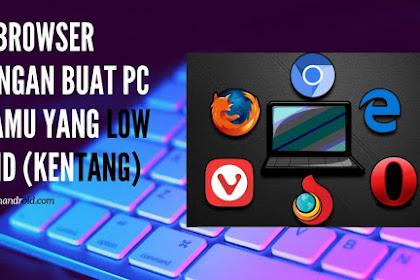 4 Browser Ringan Buat PC Kamu Yang Low End (Kentang)
