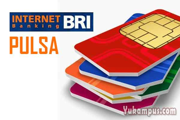 Cara Beli Pulsa Lewat Internet Banking BRI Online - YuKampus
