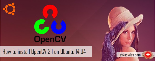 Ask a Swiss: How to install OpenCV 3 1 for Python on Ubuntu