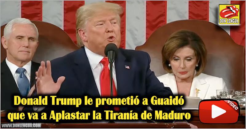 Donald Trump le prometió a Guaidó que va a Aplastar la Tiranía de Maduro