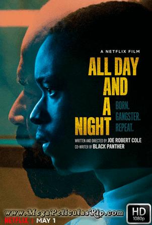 Todo El Dia Y Una Noche [1080p] [Latino-Ingles] [MEGA]