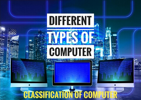 Classification Of Computer (Different Types Of Computer)
