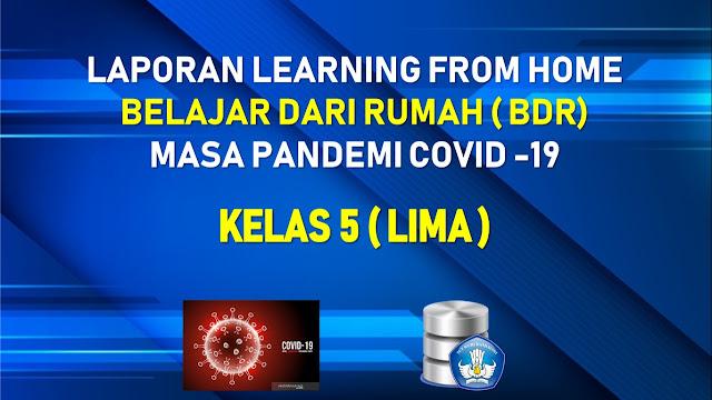 Dokumen Laporan SD/MI Kelas 5 Belajar Dari Rumah (BDR) Masa Pandemi Corona 2020
