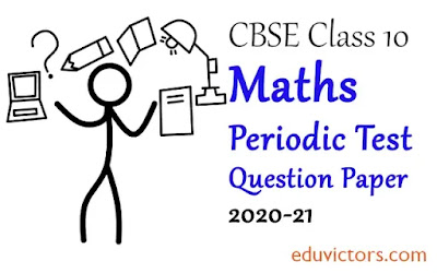 Class 10 Maths Standard CBSE Periodic Test Sample Question Paper 2020-21 (#cbse2020)(#class10MathsPapers)(#eduvictors)