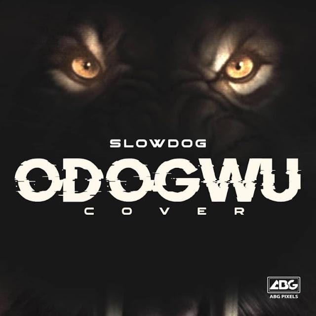 Slowdog-Odogwu-artwork-www.mp3made.com.ng