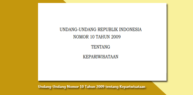 UU Nomor 10 Tahun 2009 tentang Kepariwisataan