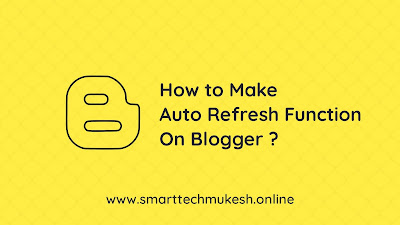 How To Make Auto Refresh Function On Blogger ?