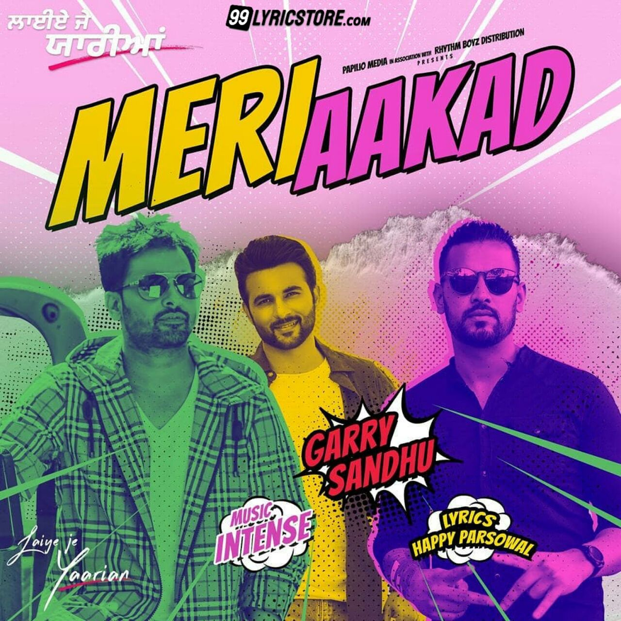 Meri Aakad Punjabi Song Lyrics Sung by Garry Sandhu from movie Laiye Je Yaarian