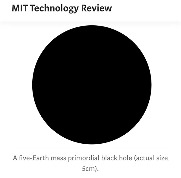 "If ""Planet 9"" were a primordial black hole, … (Source: MIT Technology Review)"