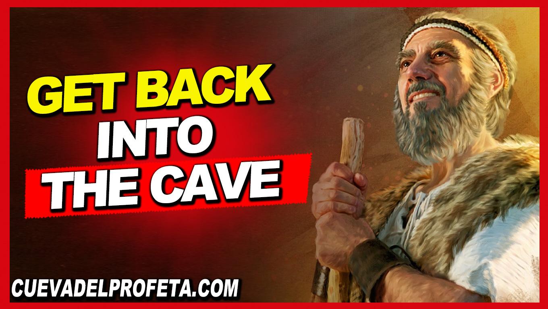 Get back into the cave - William Marrion Branham