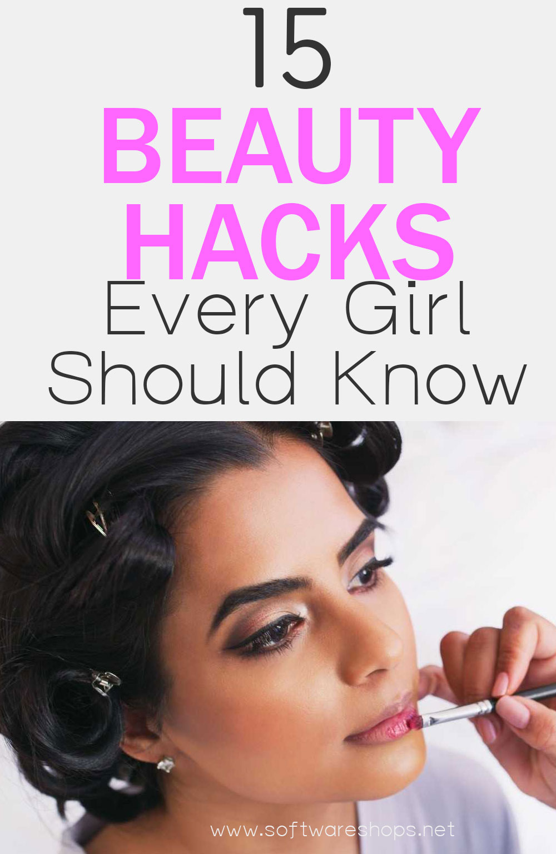 15 beauty hacks every girls should know