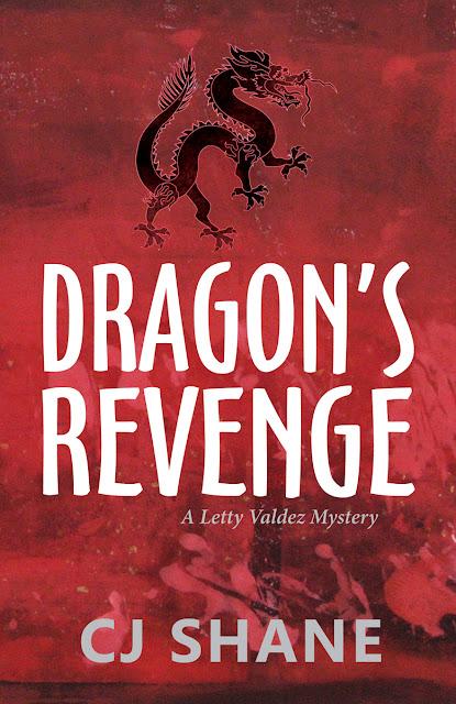 Dragon's Revenge (A Letty Valdez Mystery Book 2) by C. J. Shane