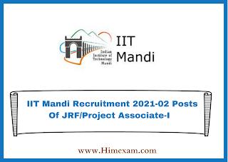 IIT Mandi Recruitment 2021-02 Posts Of JRF/Project Associate-I