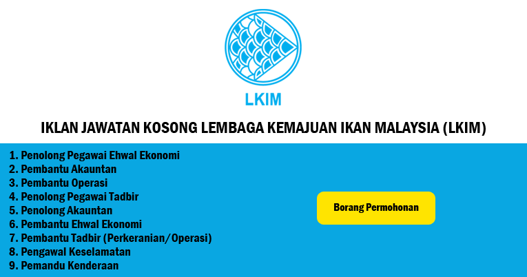 Jawatan Kosong Di Lembaga Kemajuan Ikan Malaysia Lkim Kelayakan Pmr Spm Diploma Ejawatankini Com