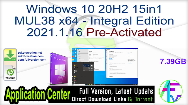 Windows 10 20H2 15in1 MUL38 x64 – Integral Edition 2021.1.16 Pre-Activated