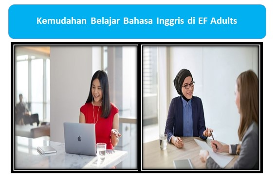 Kemudahan Belajar Bahasa Inggris di EF Adults