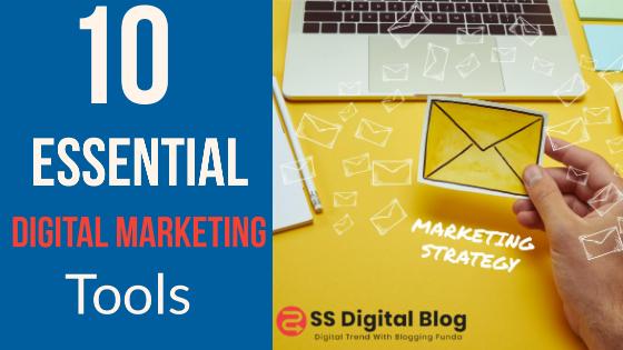 Top 10 Essential Digital Marketing Tool In 2021