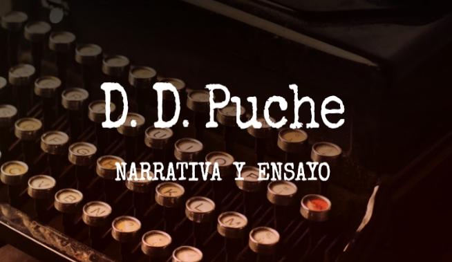 D. D. Puche | Narrativa & ensayo.