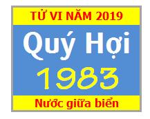 Tử Vi Tuổi Quý Hợi 1983 Năm 2019 Nam Mạng - Nữ Mạng