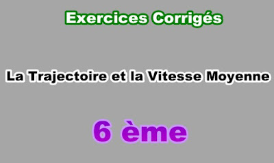 Exercices Corrigés Trajectoire et la Vitesse Moyenne 6eme en PDF
