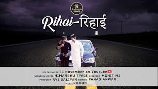 Rihai - Himanshu Tyagi Song Lyrics Mp3 Audio & Video Download