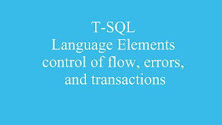 T-SQL language elements: control of flow, errors, and transactions