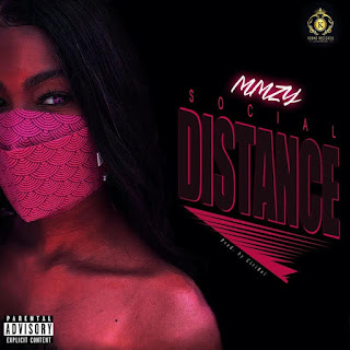 [Music] Mmzy – Social Distance